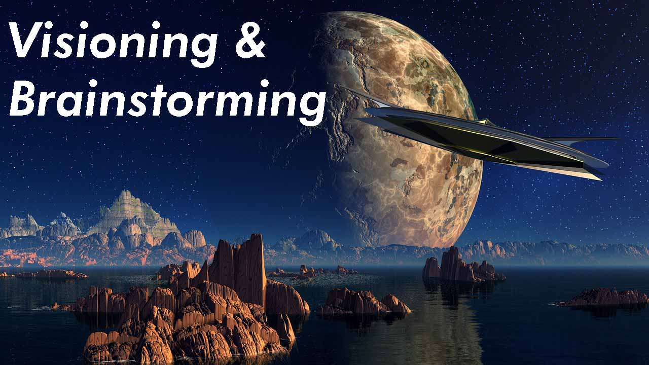 Visioning & Brainstorming